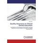 Quality Assurance in Clinical Dental Education - Investigation of the Quality of the Student Learning Experience and the Quality of Services in a Dental Teaching Clinic