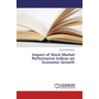 Impact of Stock Market Performance Indices on Economic Growth
