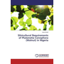 Silvicultural Requirements of Plukenetia Conophora (Walnut) in Nigeria
