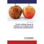 Fruits rotting fungi in relation to enzymes and mycotoxins productions