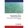 Fish parasites. Part 2. Cultured marine fish - Parasites of marine fish of the Mediterranean area: a threat to aquaculture. Aspects of the host-parasite relationships