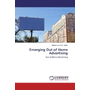 Emerging Out of Home Advertising - Out of Home Advertising