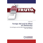 Foreign Aid and Its Effect on Democracy - The Aid Regime and the Public Outcry for Freedom in Post-1991 Ethiopia