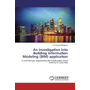 An investigation into Building Information Modeling (BIM) application - in Architecture, Engineering and Construction (AEC) industry in Gaza strip