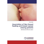 Association of Non breast feeding and breast cancer among patients - Risk factors of breast cancer