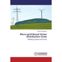 Micro-grid-Based Active Distribution Grids - Modeling, Analysis and Control
