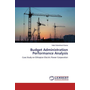 Budget Administration Performance Analysis - Case Study on Ethiopian Electric Power Corporation