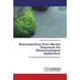 Bioprospecting from Marine Resources for Biotechnological Application - Proceedings of the National Symposium