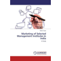 Marketing of Selected Management Institutes in India - A Study