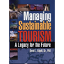 Managing Sustainable Tourism - A Legacy for the Future