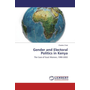 Gender and Electoral Politics in Kenya - The Case of Gusii Women, 1990-2002