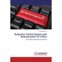 Bulgarian Verbal Aspect and Reduplication of Clitics - A functional approach to grammar