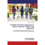 English Second Language in Junior schools: Policy and Research - Use of English by Second Language Learners in Junior Schools: Renegotiation of Methodology