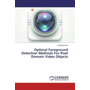 Optimal Foreground Detection Methods For Pixel Domain Video Objects