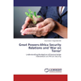 Great Powers-Africa Security Relations and 'War on Terror' - Understanding the Realism of Humanitarian Intervention on Africa's Security