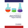 Recent Perspectives in Chalcones of Synthetic Organic Chemistry
