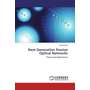 Next Generation Passive Optical Networks - Theory and Applications