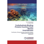 Carbohydrate-Binding Proteins (Lectins) from Marine Invertebrates - Purification, Primary Structure, Glycomics Studies: Applications to Clinical andDiagnostics