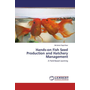 Hands-on Fish Seed Production and Hatchery Management - A Field Based Learning