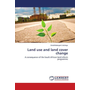Land use and land cover change - A consequence of the South African land reform programme