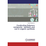 Conducting Polymers composite : Syntheis and use in organic synthesis