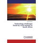 Technology challenges faced by rural women in South Africa