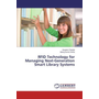 RFID Technology for Managing Next-Generation Smart Library Systems
