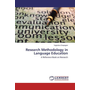 Research Methodology in Language Education - A Reference Book on Research