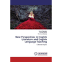 New Perspectives in English Literature and English Language Teaching - Collected Papers