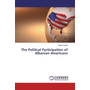 The Political Participation of Albanian Americans