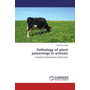 Pathology of plant poisonings in animals - A Guide to Practitioners and Farmers