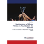 Mechanisms of Motor Fitness: A Foundation for Success - Fitness Components of Weightlifters and Power Lifters