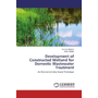 Development of Constructed Wetland for Domestic Wastewater Treatment - An Environmentally Sound Technique