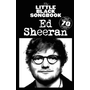 The Little Black Songbook of Ed Sheeran, für Klavier, Gesang, Gitarre - Complete lyrics and chords to over 70 songs
