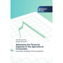 Assessing the Financial Capacity of the Agricultural Companies - Econometric Modelling of Micro-panel Data