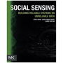 Social Sensing - Building Reliable Systems on Unreliable Data