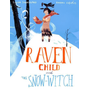 Allen & Unwin Raven Child and the Snow-Witch book English Paperback 48 pages