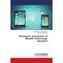 Managers' perception of Mobile Technology adoption