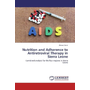 Nutrition and Adherence to Antiretroviral Therapy in Sierra Leone - Combined analysis for the four regions in Sierra Leone