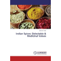 Indian Spices: Delectable & Medicinal Values