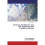 Business As Mission: Can the Righteous Rich Transform Africa?