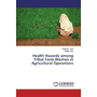 Health Hazards among Tribal Farm Women in Agricultural Operations