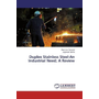 Duplex Stainless Steel-An Industrial Need; A Review