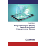 Programming on Mobile Devices in School Programming Classes