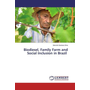 Biodiesel, Family Farm and Social Inclusion in Brazil