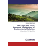 The Legal and Socio-Economic Implications of Environmental Pollution - A Case Study of the Niger-Delta