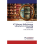 ICT Literacy Skills Among Librarians in University Libraries - In Edo and Delta State