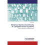 Electrical Service Continuity in Complex Power Systems - Safety, Operation and Maintenance