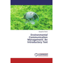 Environmental Communication Management: An Introductory Text