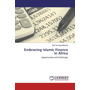 Embracing Islamic Finance in Africa - Opportunities and Challenges